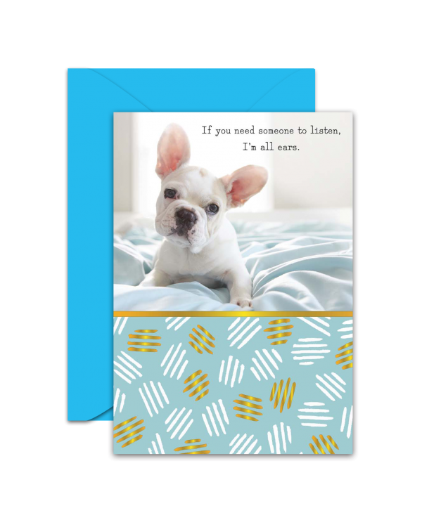 Greeting Card - GC2916-HAL077 - If you need someone to listen, I'm all ears.