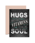 Greeting Card - GC2916-HAL029 - HUGS ARE LIKE VITAMINS FOR THE SOUL