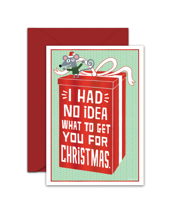 Greeting Card - GC2916-HAL045 - I HAD NO IDEA WHAT TO GET  YOU FOR CHRISTMAS