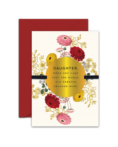 Greeting Card - GC2916-HAL061 - DAUGHTER, WHEN YOU CAME INTO THE WORLD, YOU FOREVER CHANGED MINE